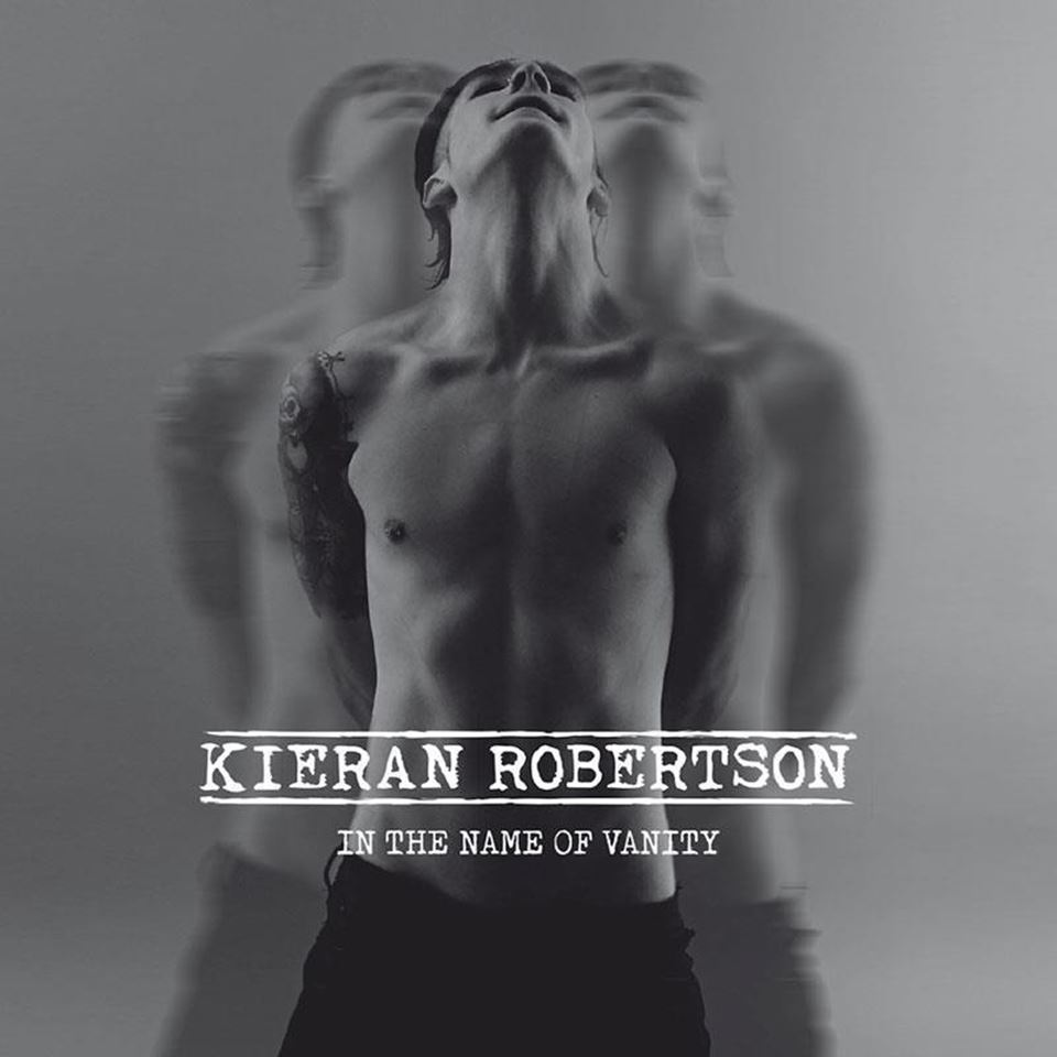 Kieran Robertson In The Name of Vanity Album Cover