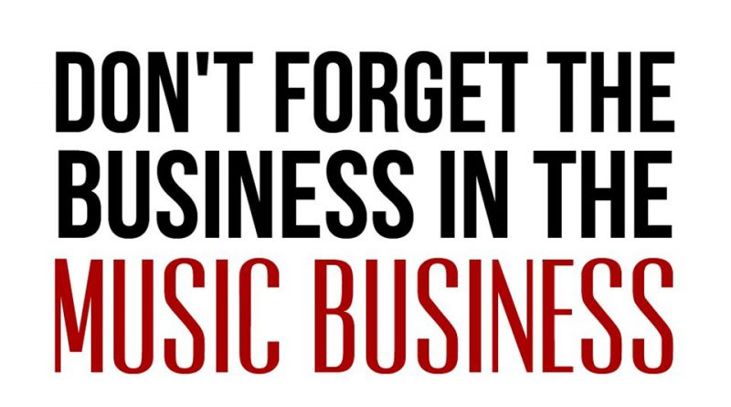Don't Forget The Musiness In The Music Business