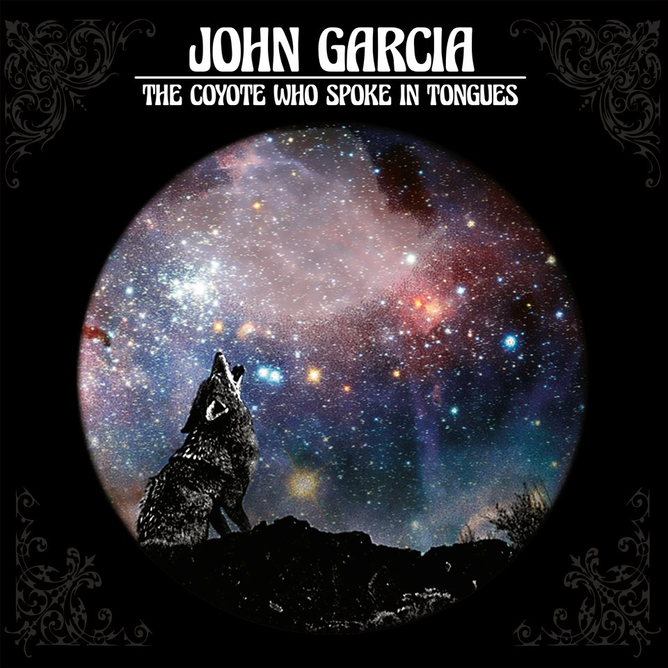 John Garcia The Coyote Who Spoke In Tounges Album Artwork