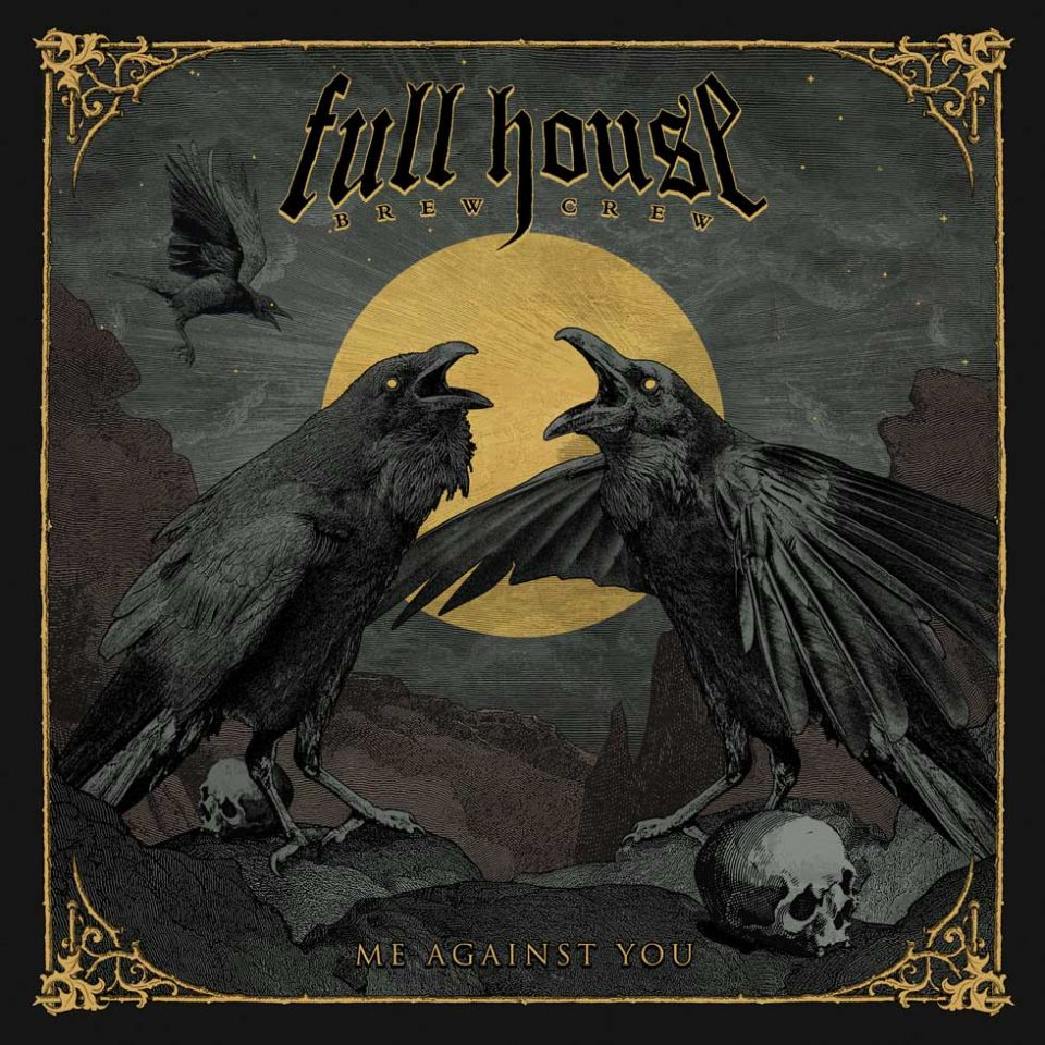 Full House Brew Crew Me Against You Album Cover
