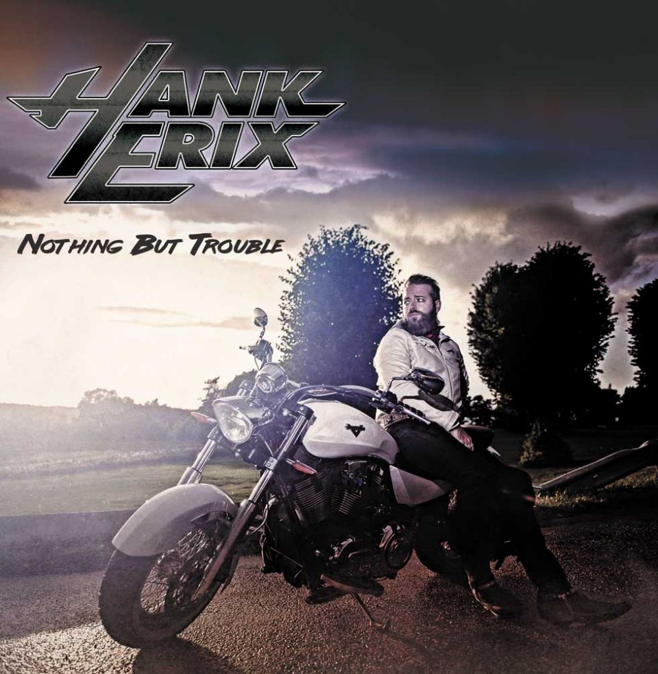 Hank Erix Nothing But Trouble Album Cover