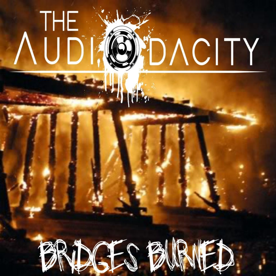 The Audiodacity Bridges Burned Album Cover